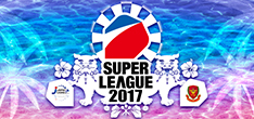 SUPER LEAGUE 2017