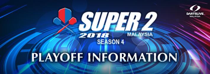 SUPER 2 SEASON 4 Playoff Information