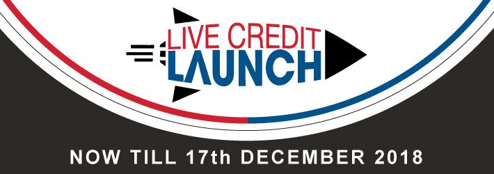 LIVE CREDIT LAUNCH Campaign