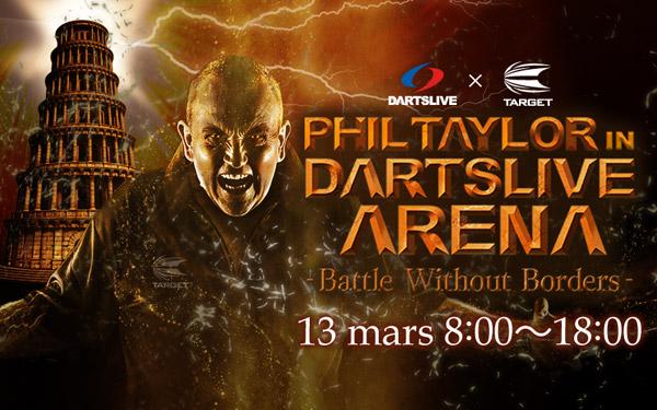DARTSLIVE × TARGET PHIL TAYLOR in DARTSLIVE ARENA ~Battle Without Borders~