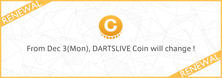 DARTSLIVE Coin will change!