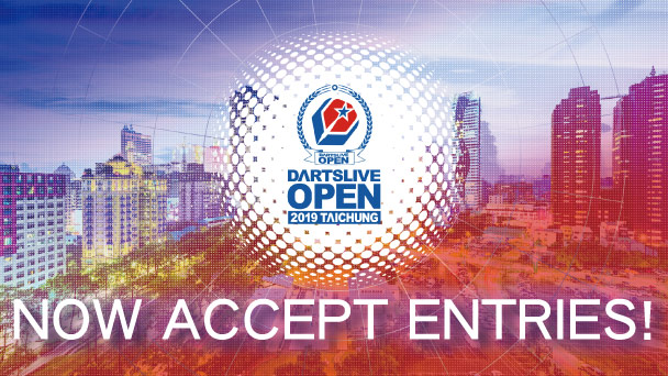 DARTSLIVE OPEN 2019 TAICHUNG now accepting entries!
