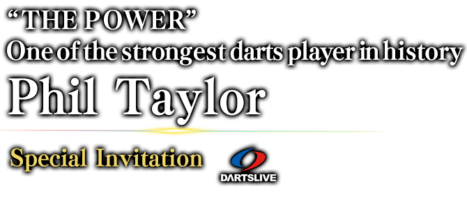 """THE POWER"" One of the strongest darts player in history Phil Taylor Special Invitation"