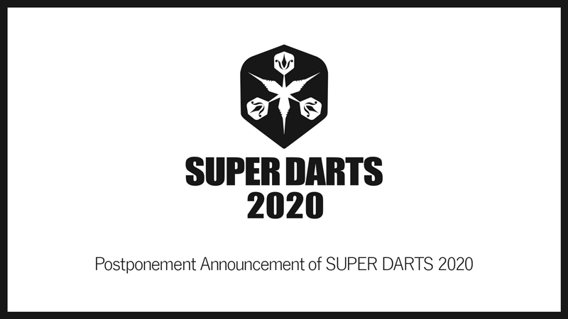 Postponement Announcement of SUPER DARTS 2020